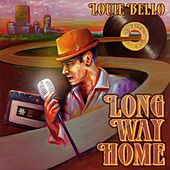 Long Way Home by Louie Bello