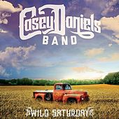 Wild Saturday by Casey Daniels Band