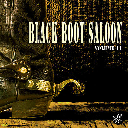 Black Boot Saloon, Vol. 11 by Various Artists