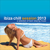 Ibiza Chill Session 2013...a Selection of Best Relaxing Music by Various Artists