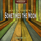 Meritage Best of Country: Sometimes the Moon, Vol. 11 by Various Artists