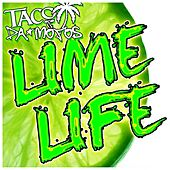 Lime Life by Taco & Da Mofos