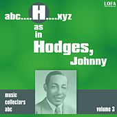 H as in HODGES, Johnny (Volume 3) by Johnny Hodges