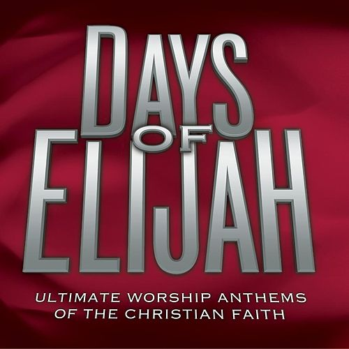 Days Of Elijah (Time Life Anthems Series) by Various Artists
