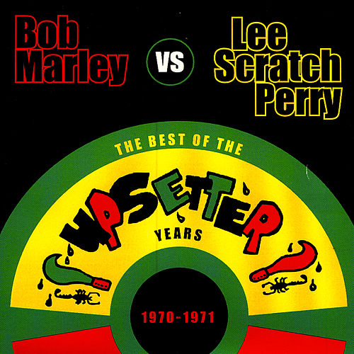 Bob Marley Vs. Lee 'Scratch' Perry: The Best Of The Upsetter Years 1970-1971 by Bob Marley