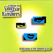 Reflections In The Looking Glass: A Tribute To Siouxsie And The Banshees by Various Artists
