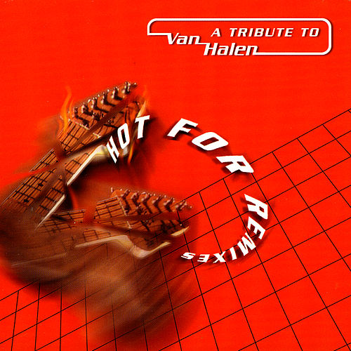 Hot For Remix: A Tribute To Van Halen by Various Artists