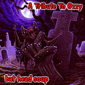 Bat Head Soup - A Tribute To Ozzy by Various Artists