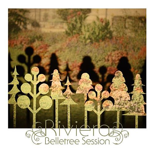 Belletree Session by Riviera