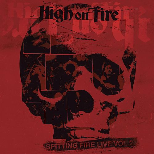 Spitting Fire Live Vol. 2 by High On Fire