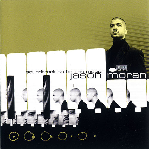 Soundtrack To Human Motion by Jason Moran