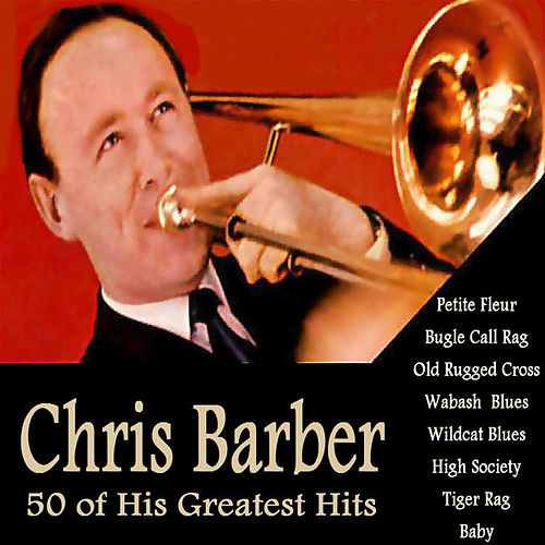 50 of His Greatest Hits von Chris Barber