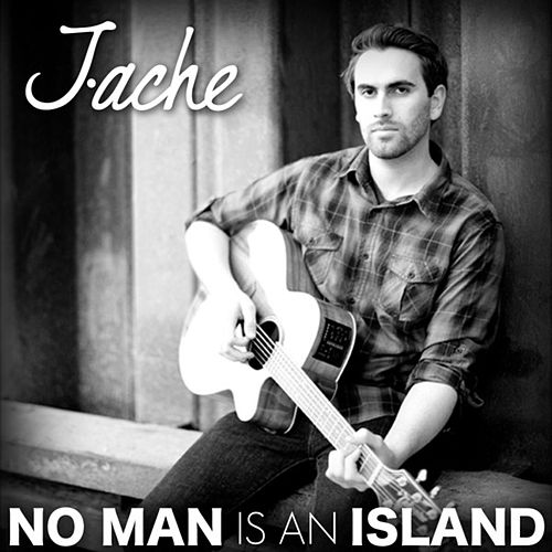 No Man Is an Island - Single by J·ache