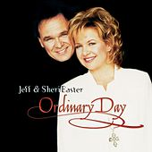 Ordinary Day by Jeff and Sheri Easter