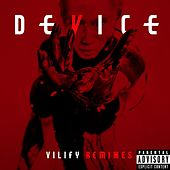 Vilify Remixes by Device
