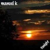 Tonight by Manuel K