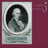 Muzio Clementi: Complete Piano Works, Vol. 5 by Various Artists