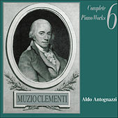 Muzio Clementi: Complete Piano Works, Vol. 6 by Various Artists