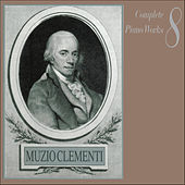 Muzio Clementi: Complete Piano Works, Vol. 8 by Various Artists