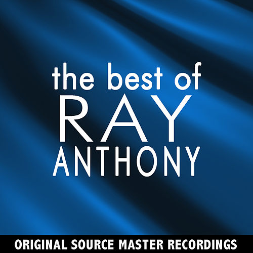 The Best of Ray Anthony by Ray Anthony