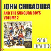 Sara Ugarike, Vol. 2 (John Chibadura and the Sungura Boys) by John Chibadura