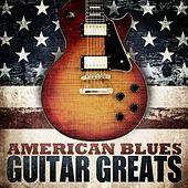 American Blues - Guitar Greats by Various Artists