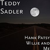 Hank Patsy Willie and Me by Teddy Sadler
