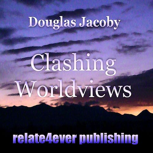 Clashing Worldviews (Original Study Lesson) by Douglas Jacoby