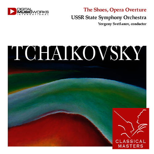 The Shoes, Opera Overture by Pyotr Ilyich Tchaikovsky