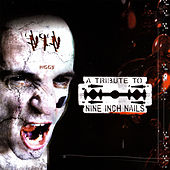 A Tribute To Nine Inch Nails by Various Artists