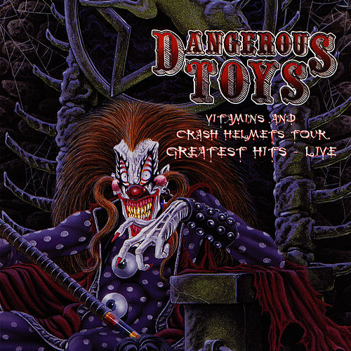 Vitamins and Crash Helmets Tour - Greatest Hits Live by Dangerous Toys
