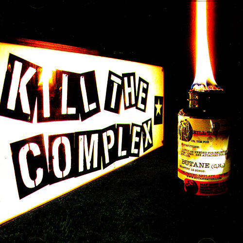 Kill The Complex by Butane