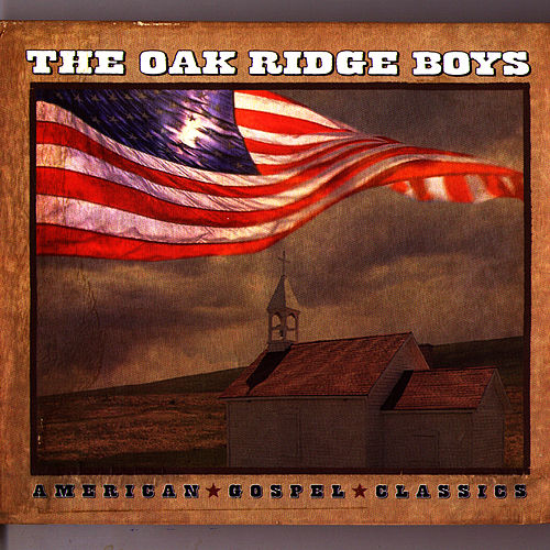 American Gospel Classics by The Oak Ridge Boys