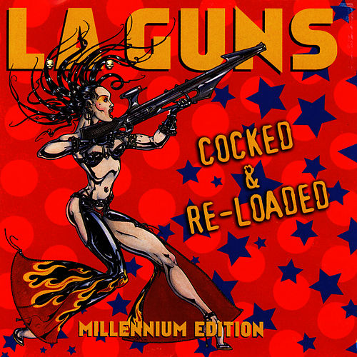 Cocked & Re-Loaded (Millenium Edition) by L.A. Guns
