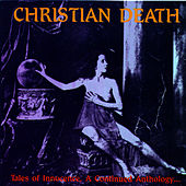 Tales Of Innocence, A Continued Anthology by Christian Death