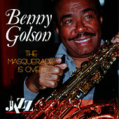 The Masquerade Is Over by Benny Golson