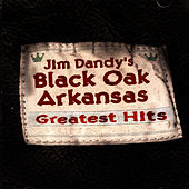 Greatest Hits by Black Oak Arkansas