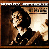 The Best Of The War Years by Woody Guthrie