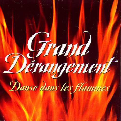 Danse dans les flammes by Grand Derangement