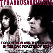 For the Lion and the Unicorn in the Oak Forests of Faun by Tyrannosaurus Rex