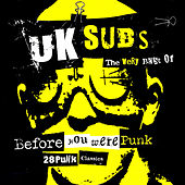 Before You Were Punk: 28 Punk Classics by U.K. Subs
