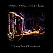 Vampyres, Witches, Devils & Ghouls by Nosferatu