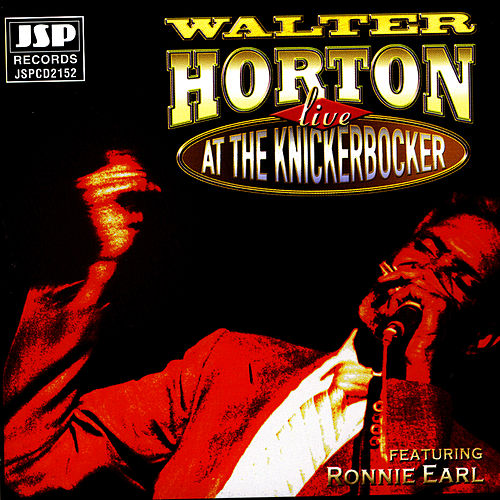 Live at the Knickerbocker by Big Walter 'Shakey' Horton