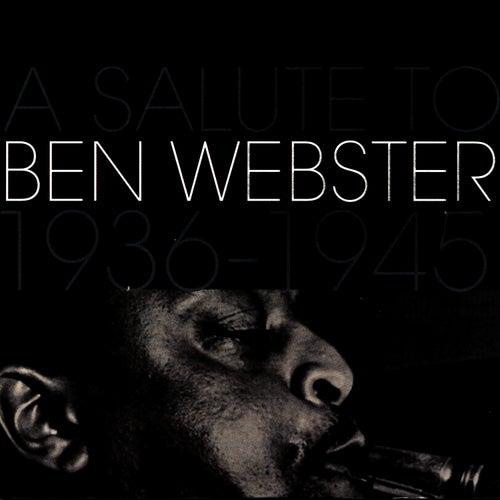 A Salute To Ben Webster 1936-1945 by Ben Webster