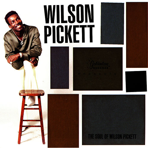 The Soul Of Wilson Pickett by Wilson Pickett