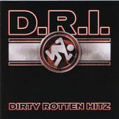 Dirty Rotten Hitz by D.R.I.
