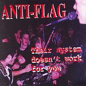 Their System Doesn't Work for You by Anti-Flag