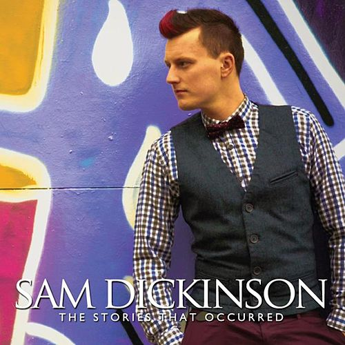 The Stories That Occurred by Sam Dickinson