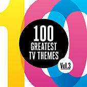 100 Greatest TV Themes Vol. 3 by Various Artists