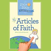 Zack & Zoey Explore the Articles of Faith by Lex De Azevedo